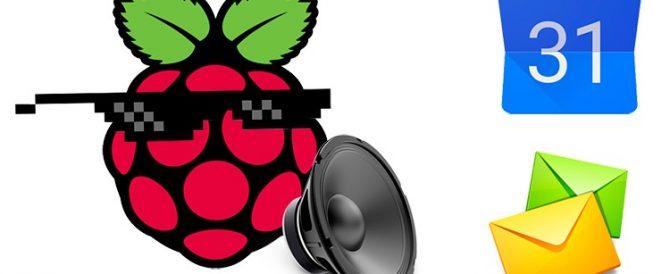 Raspberry Pi – Notificando correos electrónicos nuevos y citas del calendario