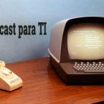 Un podcast para TI – Teletrabajo en épocas de Coronavirus